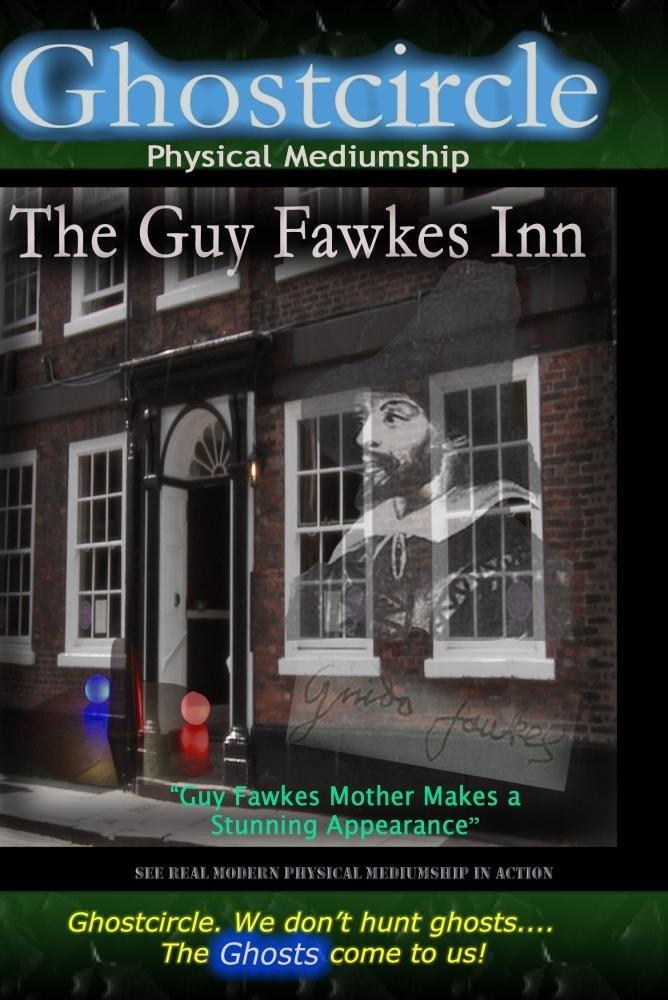 Ghostcircle: Physical Mediumship - The Guy Fawkes Inn