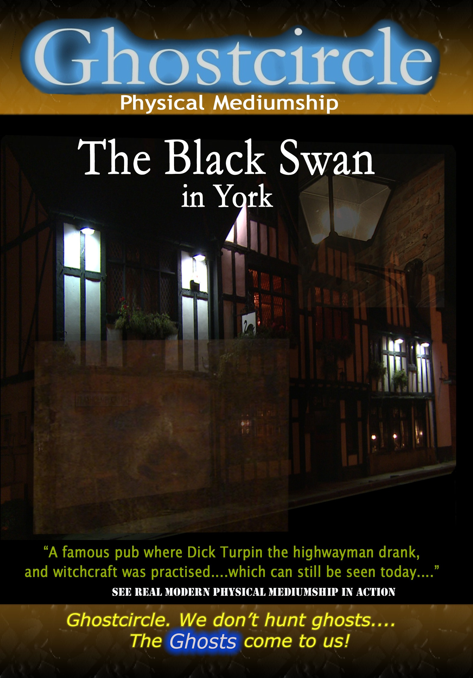 Ghostcircle: Physical Mediumship - The Black Swan Inn