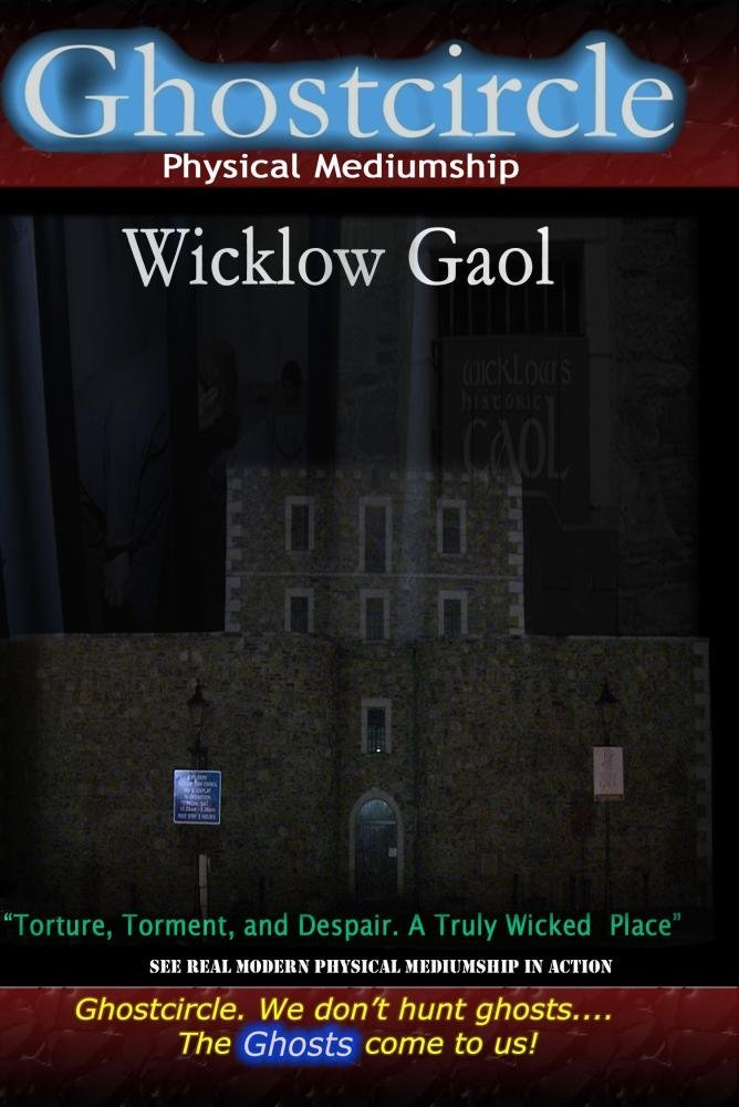 Ghostcircle: Physical Mediumship - Wicklow Gaol