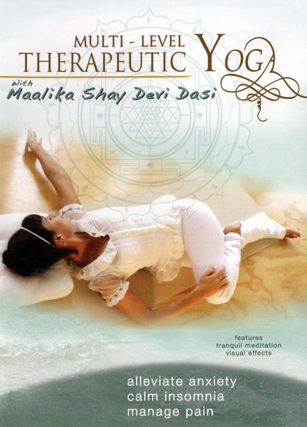Maalika Shay Devi Dasi: Multi-Level Therapeutic Yoga