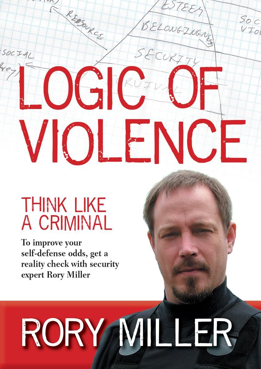 Rory Miller: Logic of Violence