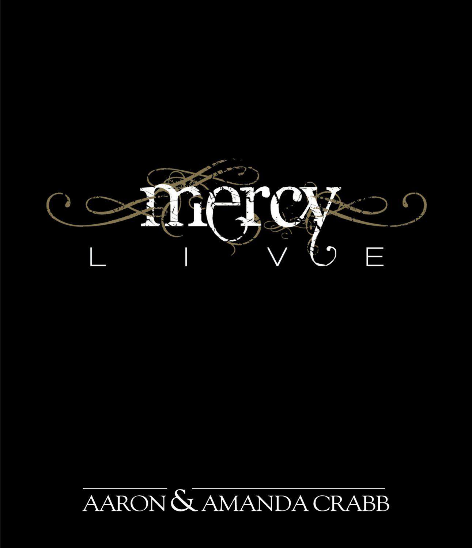 Aaron & Amanda Crabb: Mercy Live