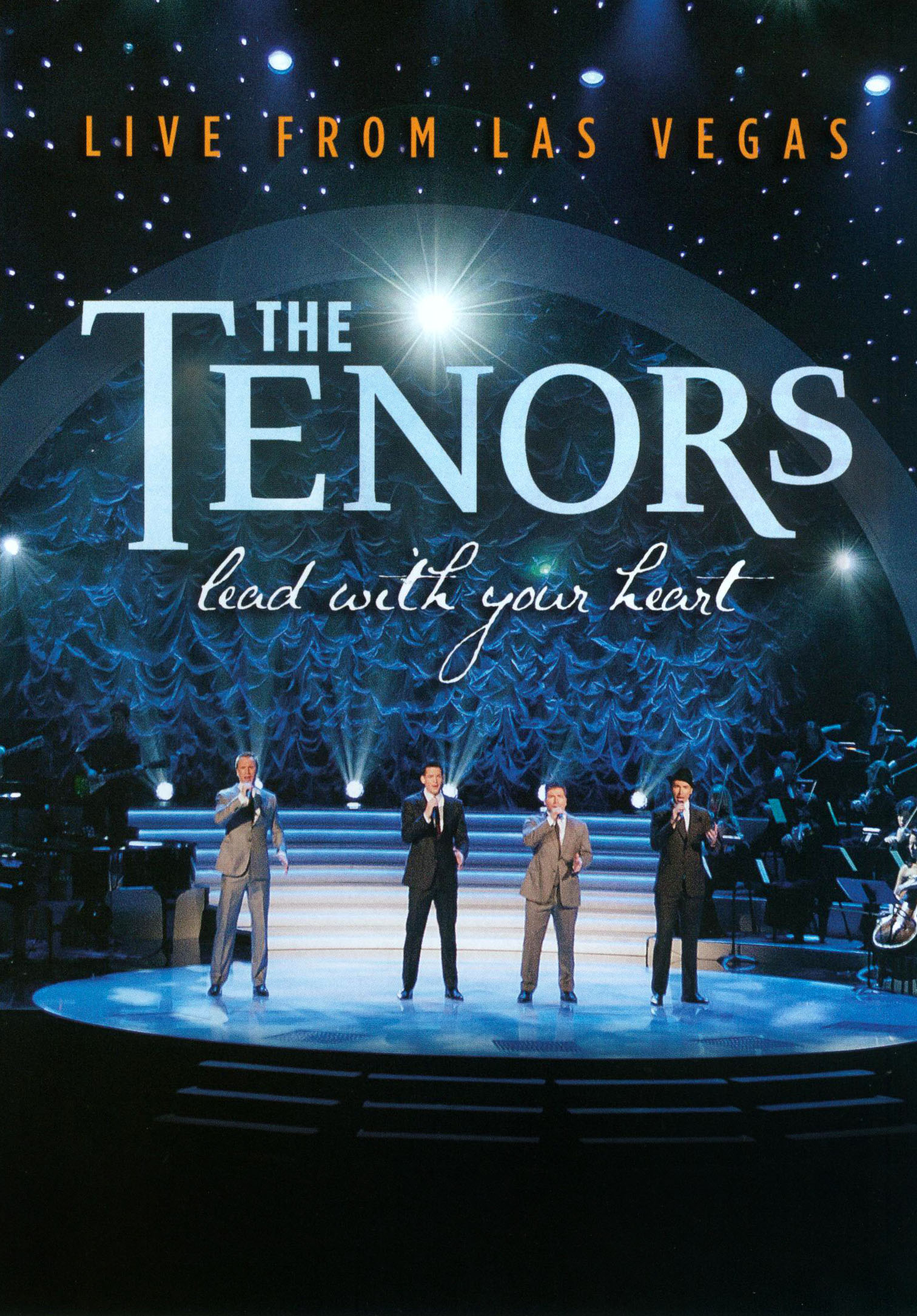 The Canadian Tenors: Lead With Your Heart - Live from Las Vegas