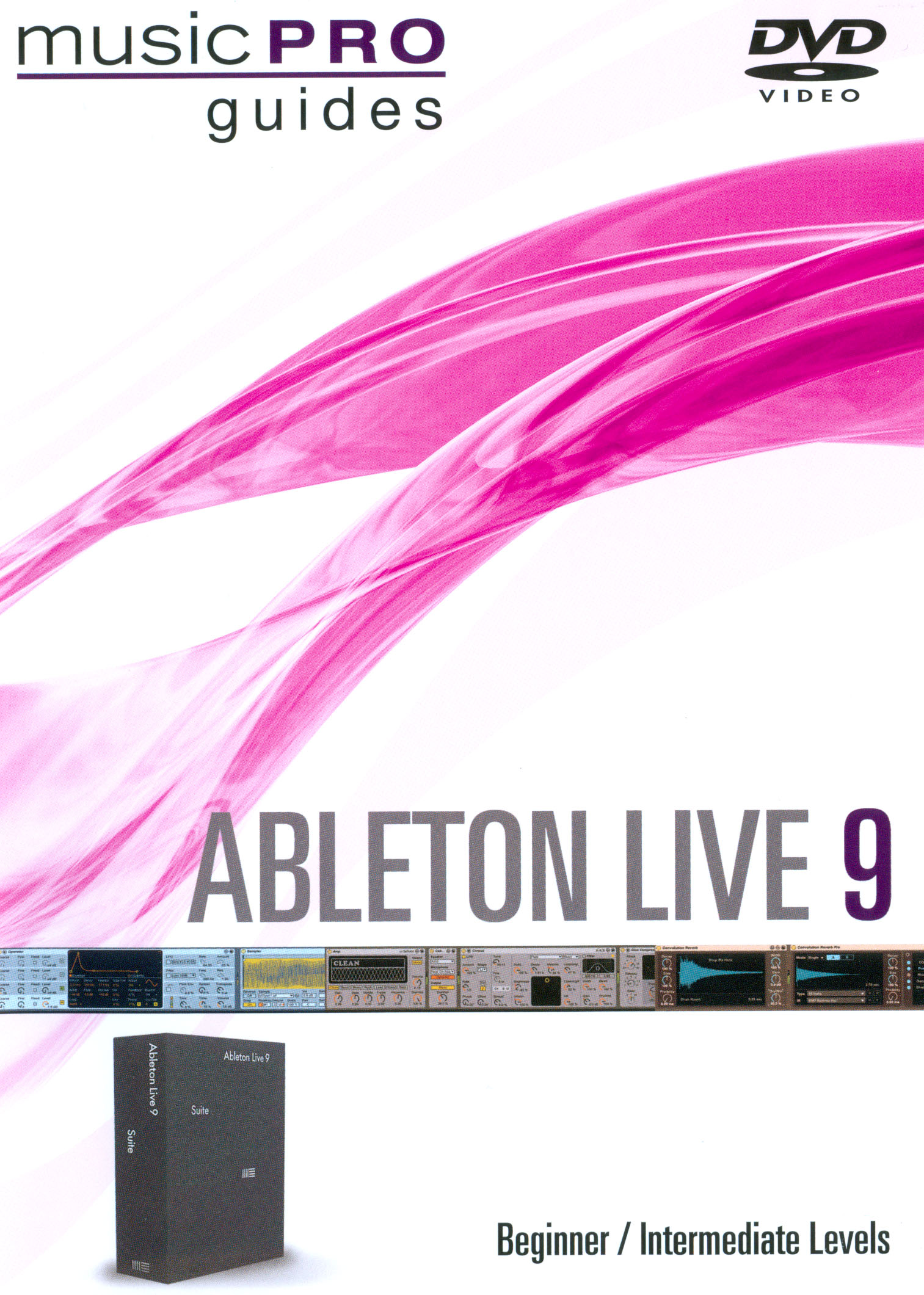 Music Pro Guides: Ableton Live 9 - Beginner/Intermediate Levels