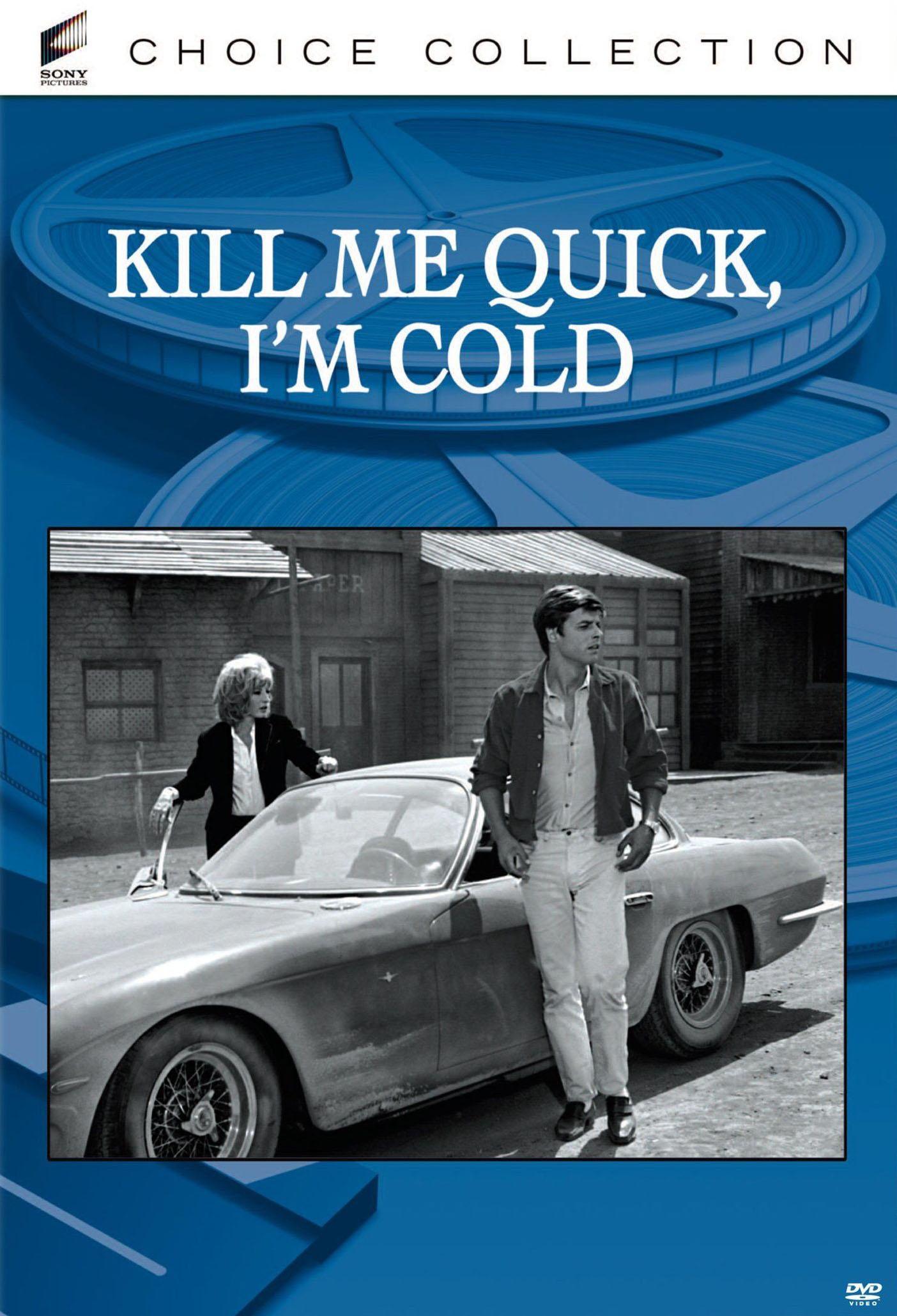 Kill Me Quick, I'm Cold