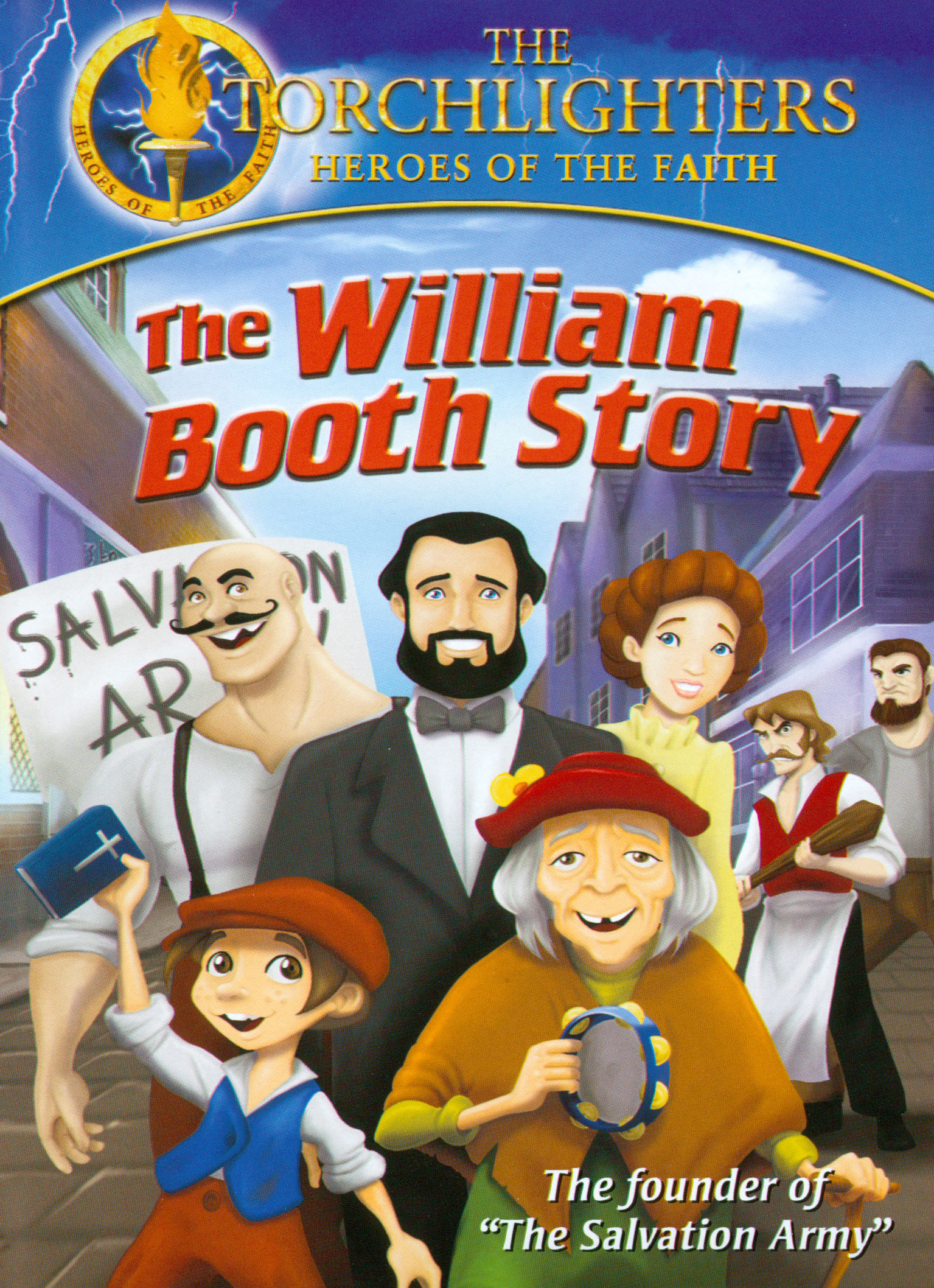 The Torchlighters: The William Booth Story