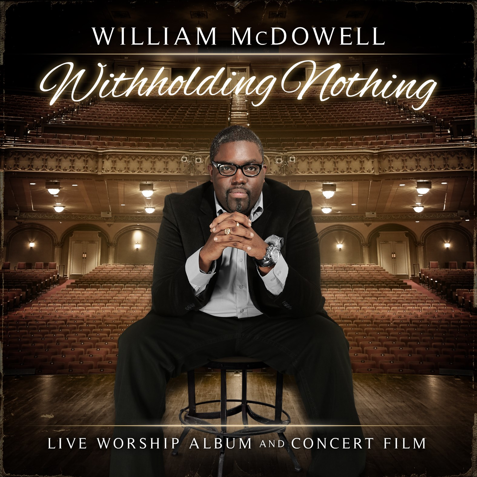 William McDowell: Withholding Nothing