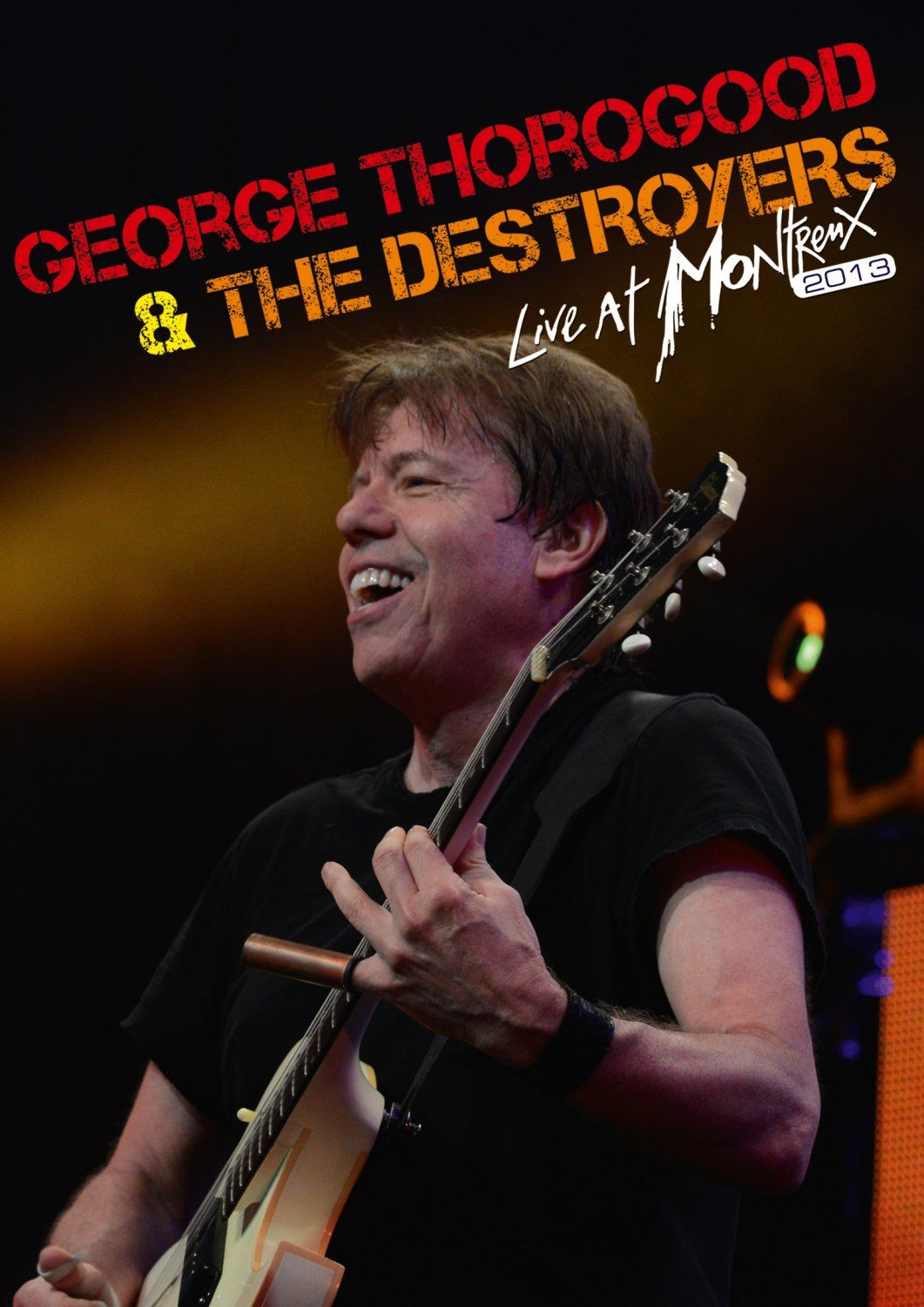 George Thorogood & the Destroyers: Live at Montreux 2013