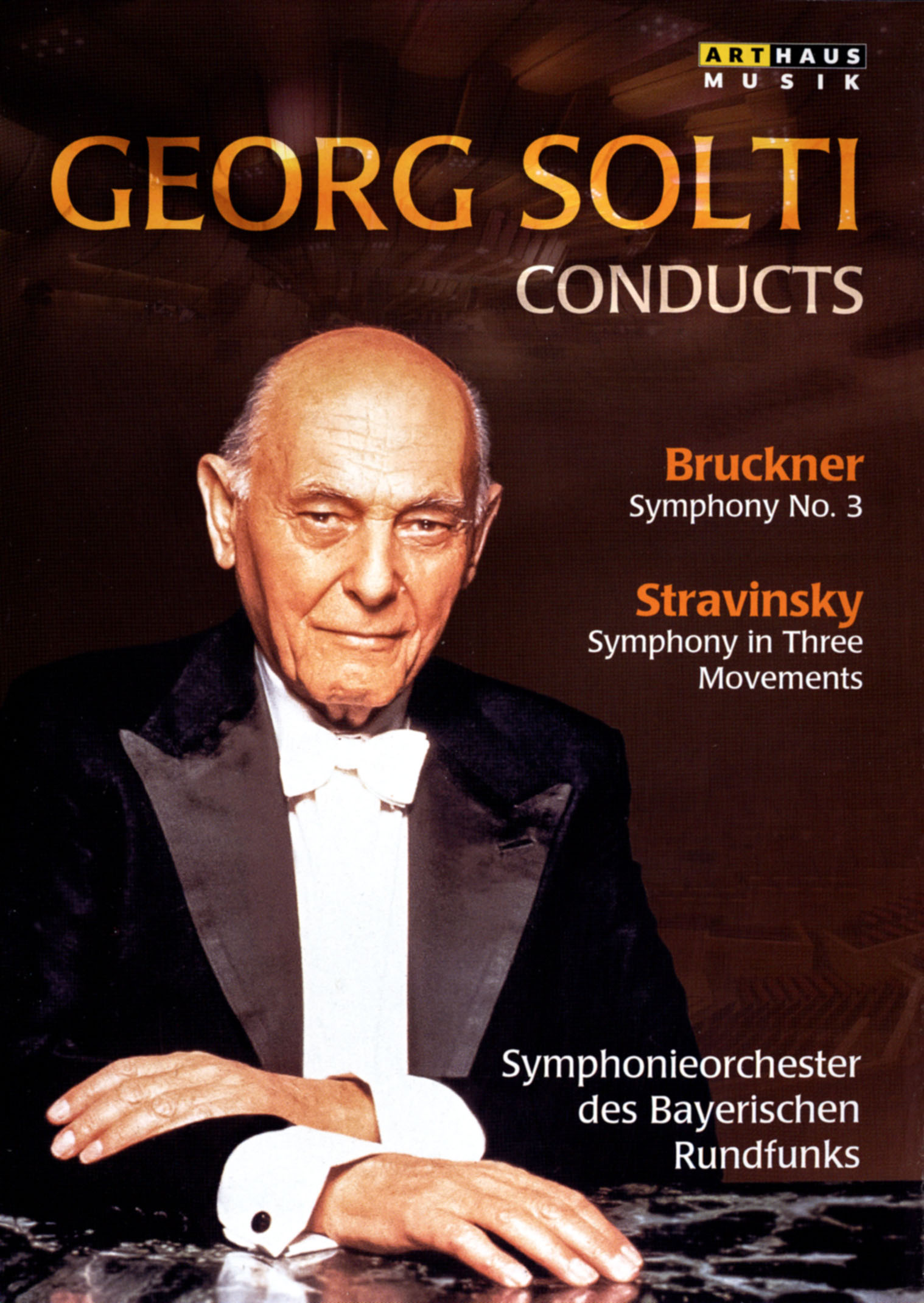 Georg Solti Conducts: Bruckner - Symphony No. 3/Stravinsky - Symphony in Three Movements