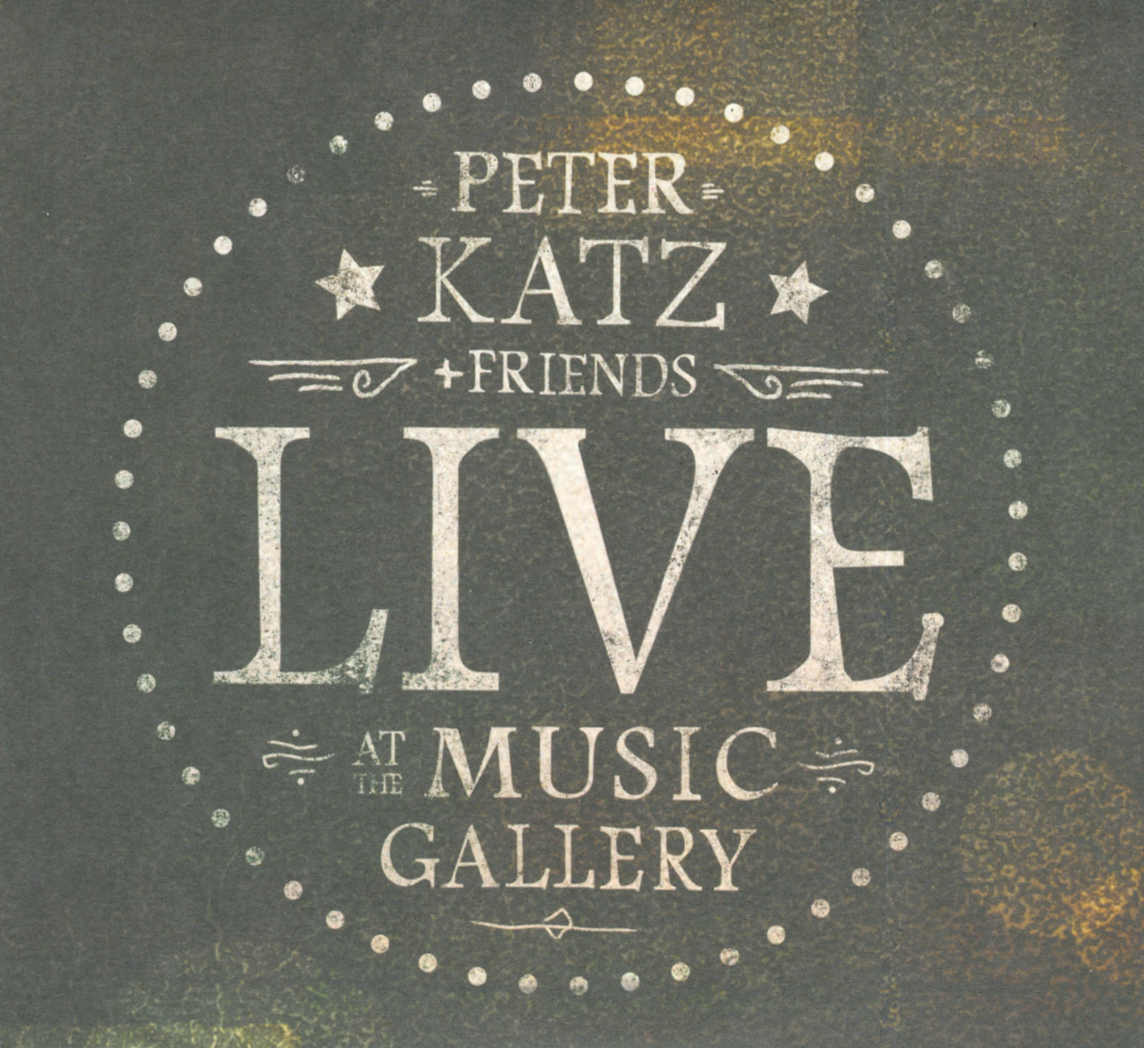 Peter Katz + Friends: Live at the Music Gallery