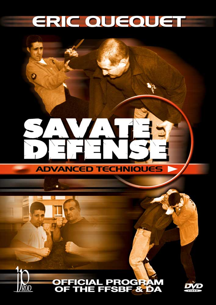 Eric Quequet: Savate Defense - Advanced Techniques