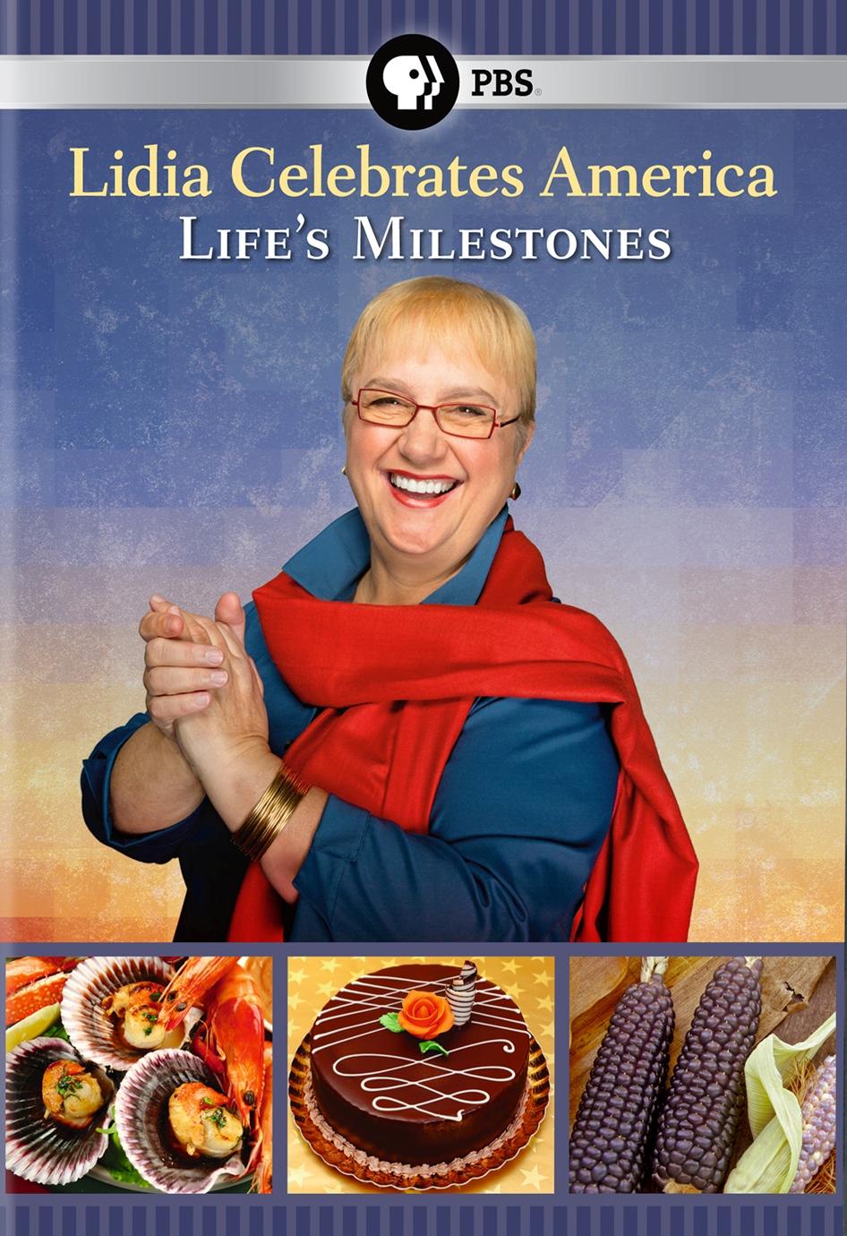 Lidia Celebrates America: Life's Milestones