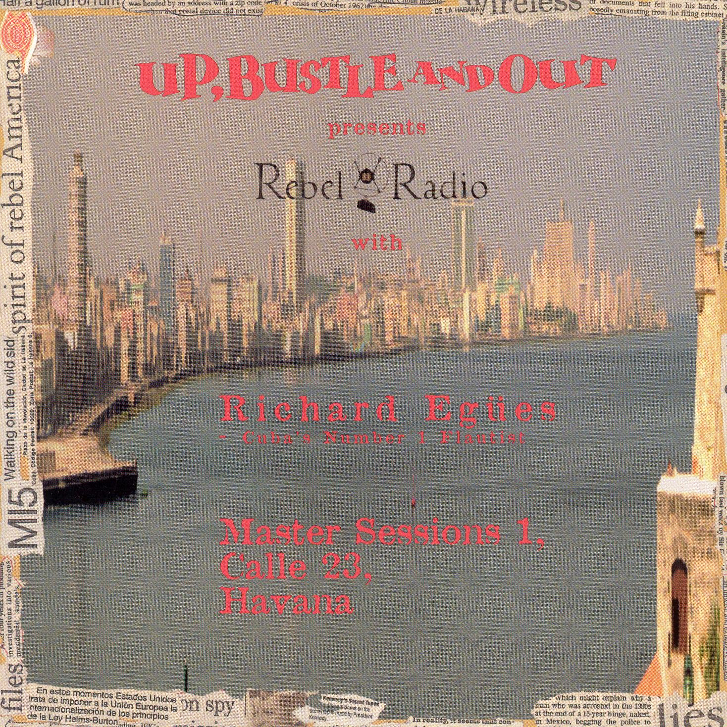 Up, Bustle and Out: Master Sessions Vol. 1 - Rebel Radio Diary