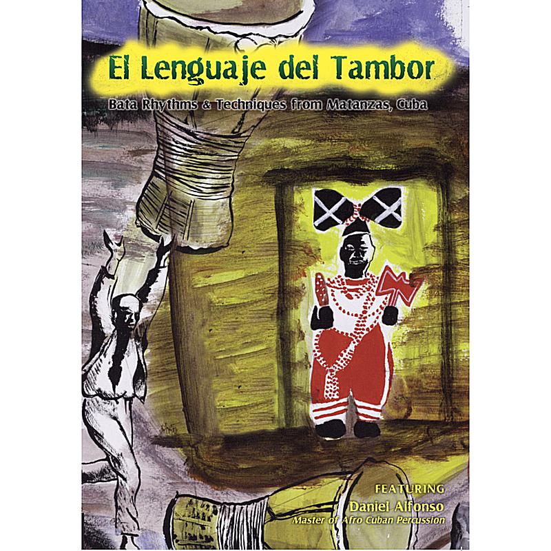 El Lenguaje del Tambor: Bata Rhythms & Techniques from Matanzas, Cuba