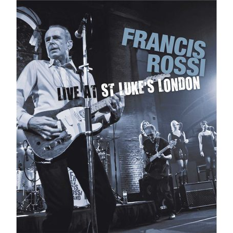 Francis Rossi: Live at St Luke's London