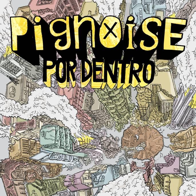 Pignoise: Por Dentro - El Comic