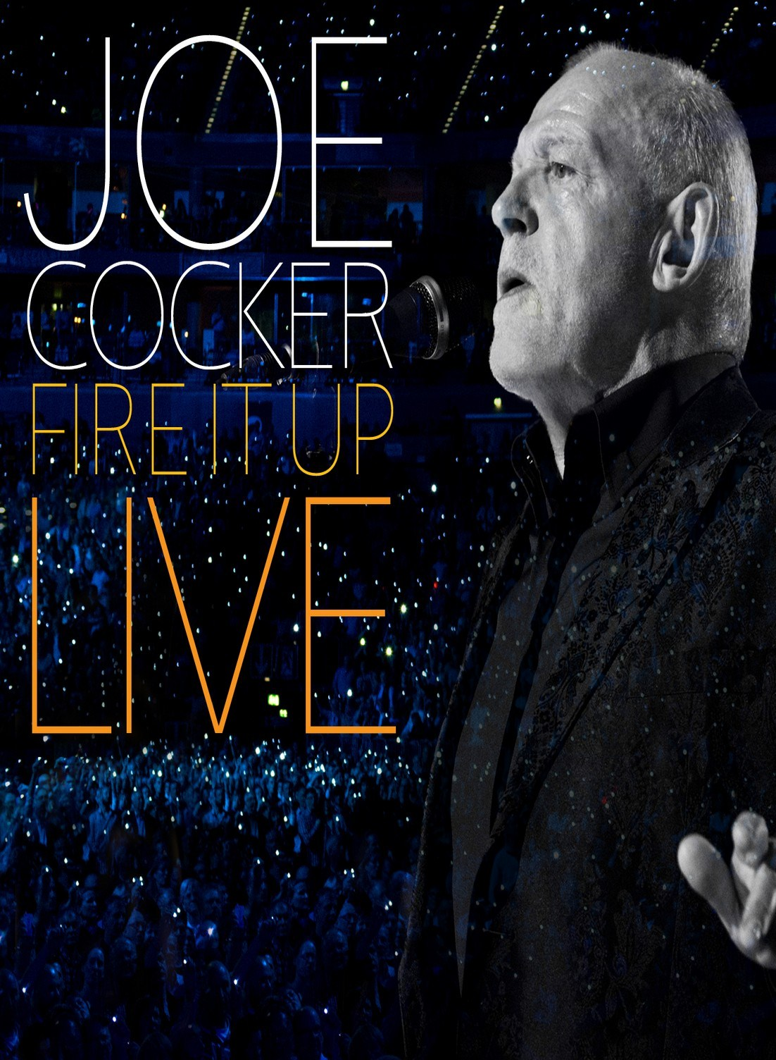 Joe Cocker: Fire It Up - Live