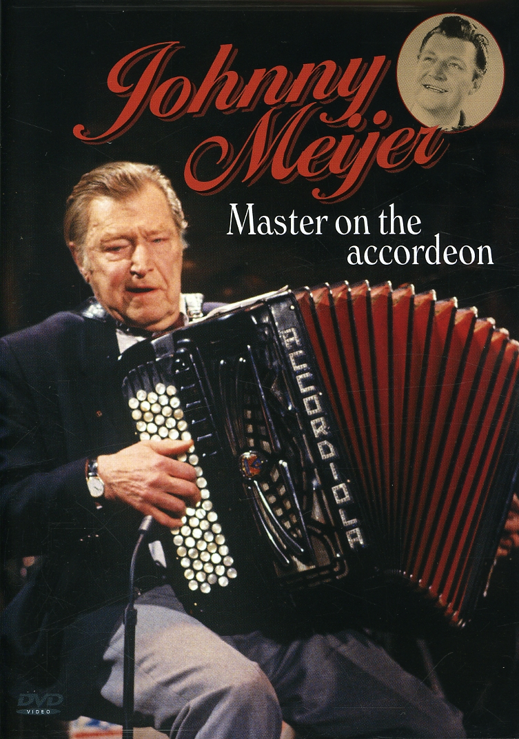 Johnny Meijer: Master on the Accordeon