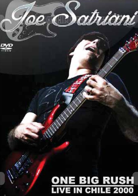 Joe Satriani: One Big Rush - Live in Chile 2000