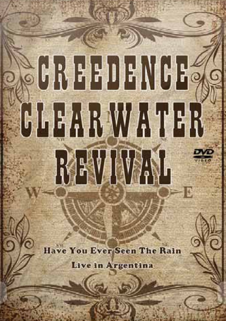 Creedence Clearwater Revival: Have You Ever Seen the Rain - Live in Argentina