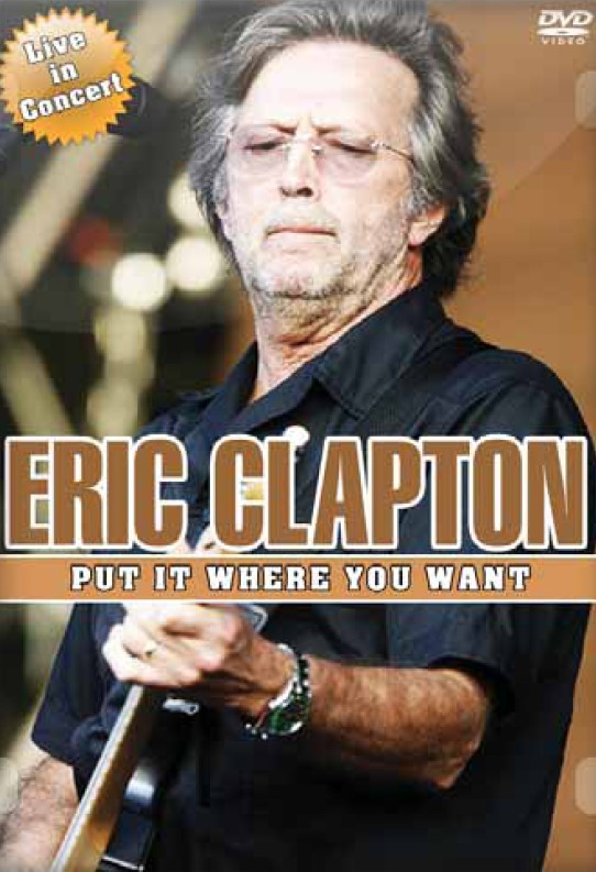 Eric Clapton: Put It Where You Want
