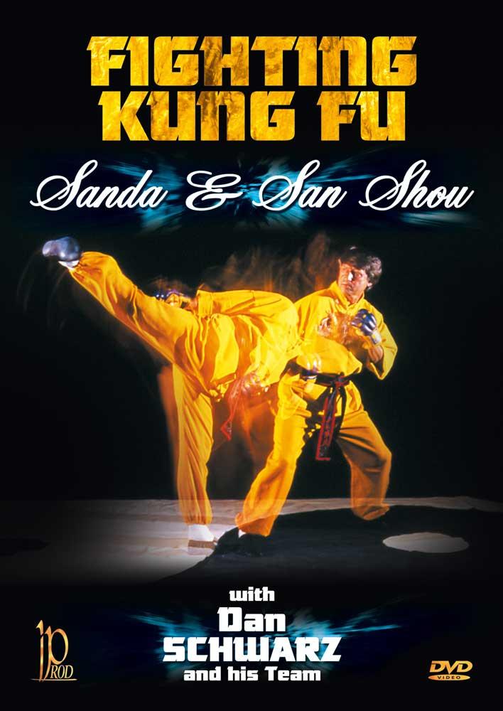 Fighting Kung Fu: Sanda and San Shou with Dan Schwarz and His Team