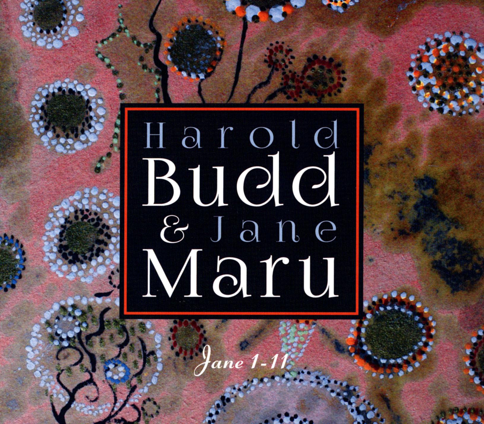 Harold Budd & Jane Maru: Jane 1-11