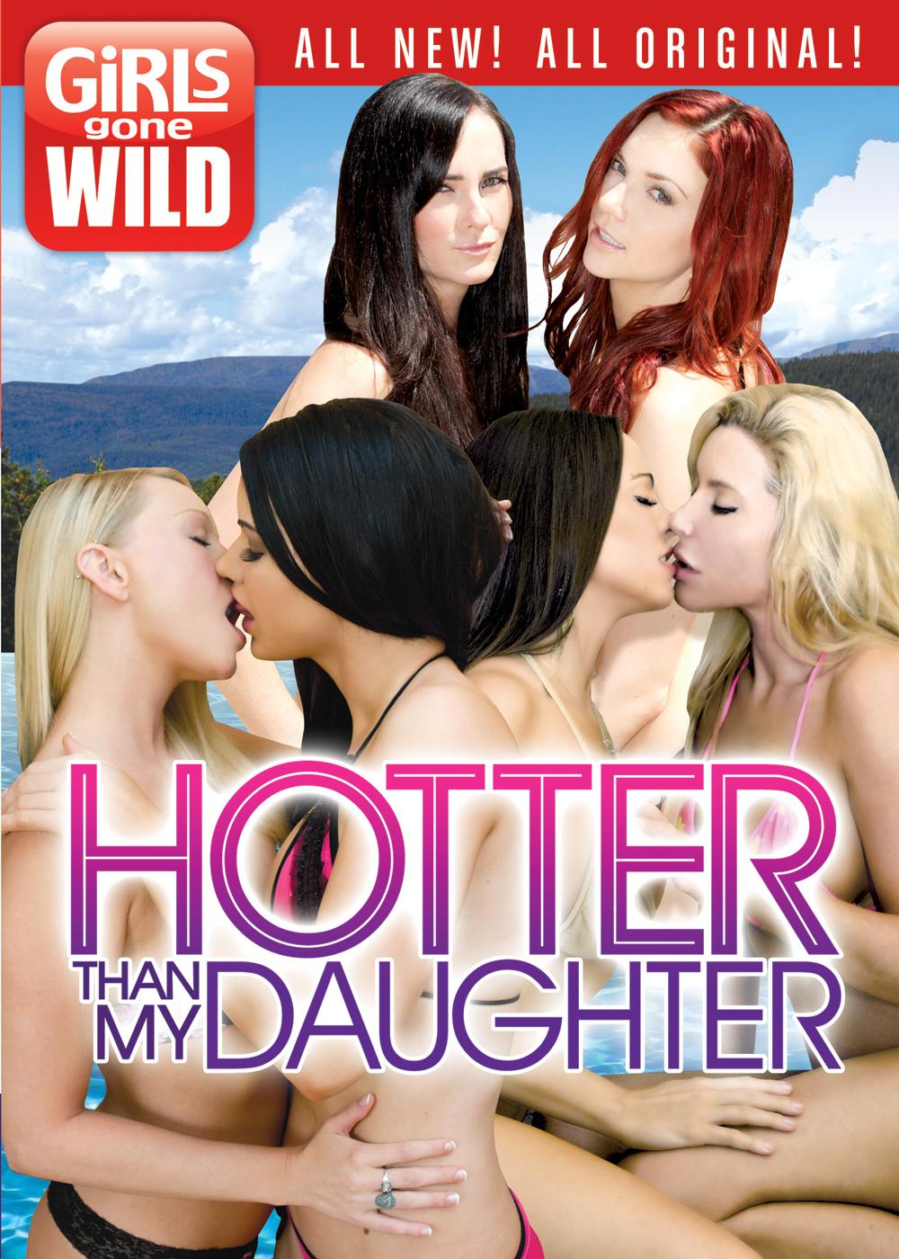 Girls Gone Wild: Hotter Than My Daughter