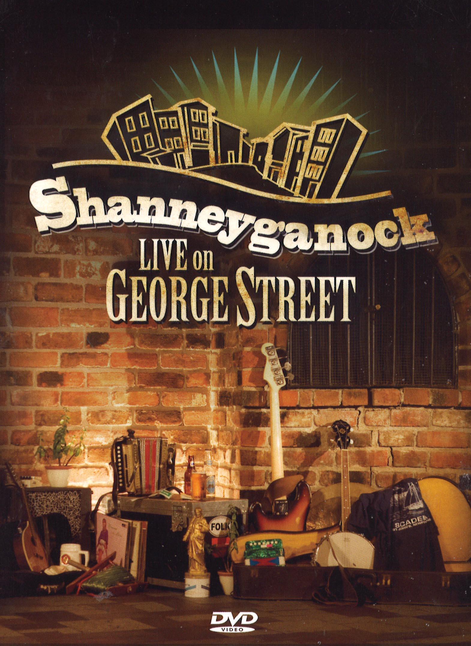 Shanneyganock: Live on George Street