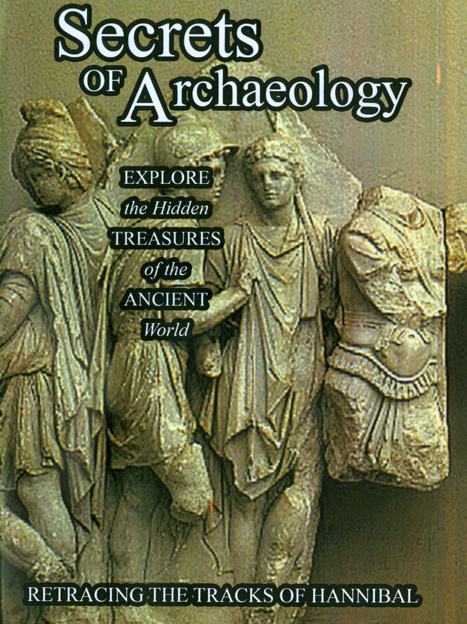 Secrets of Archaeology: Retracing the Tracks of Hannibal