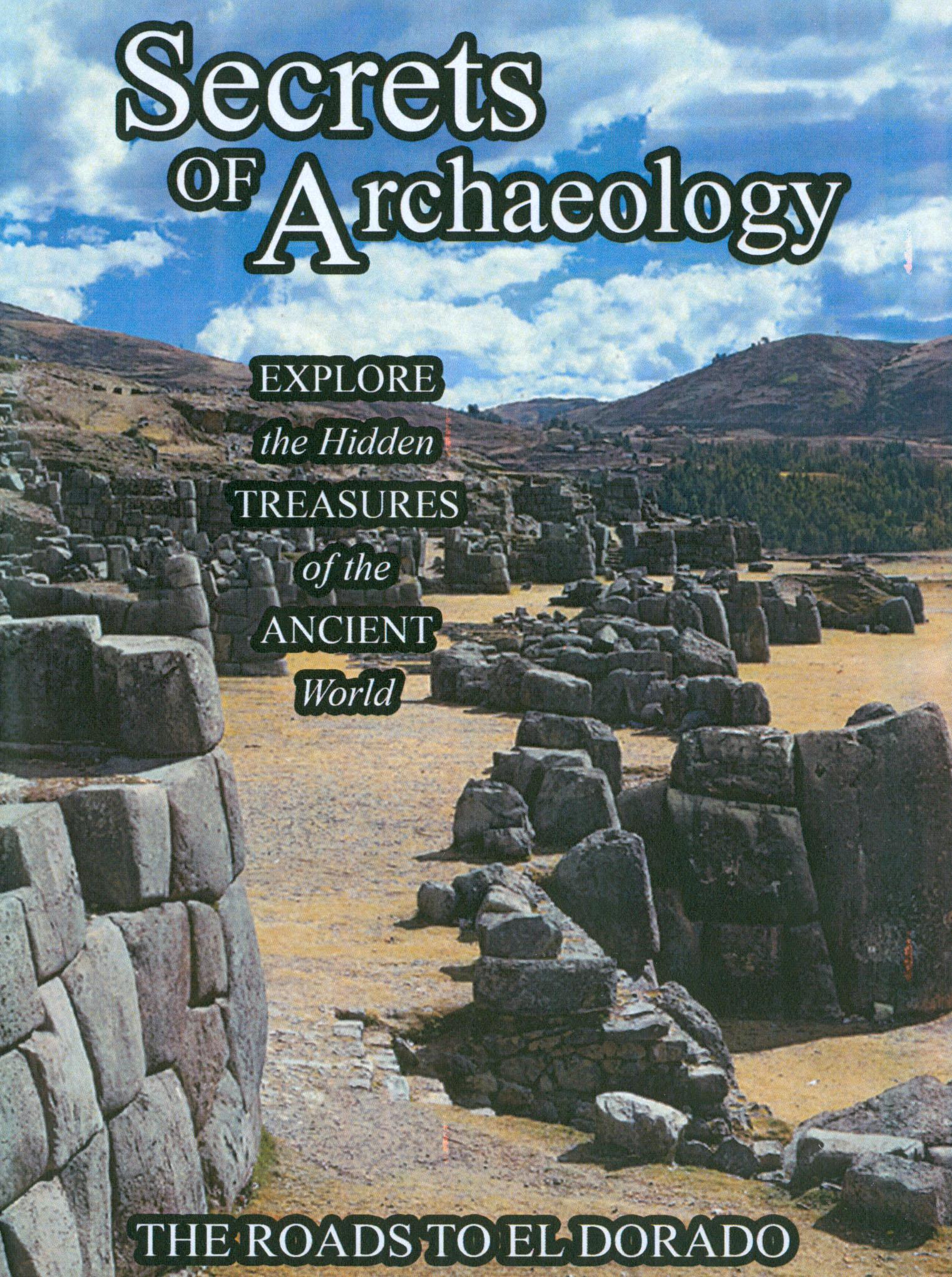 Secrets of Archaeology: The Roads to El Dorado