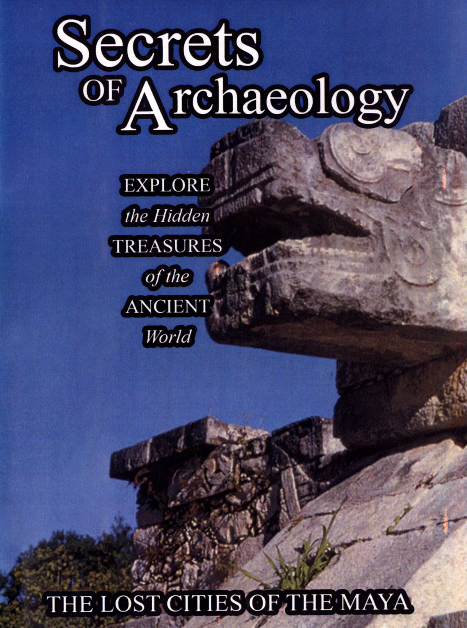 Secrets of Archaeology: The Lost Cities of the Maya