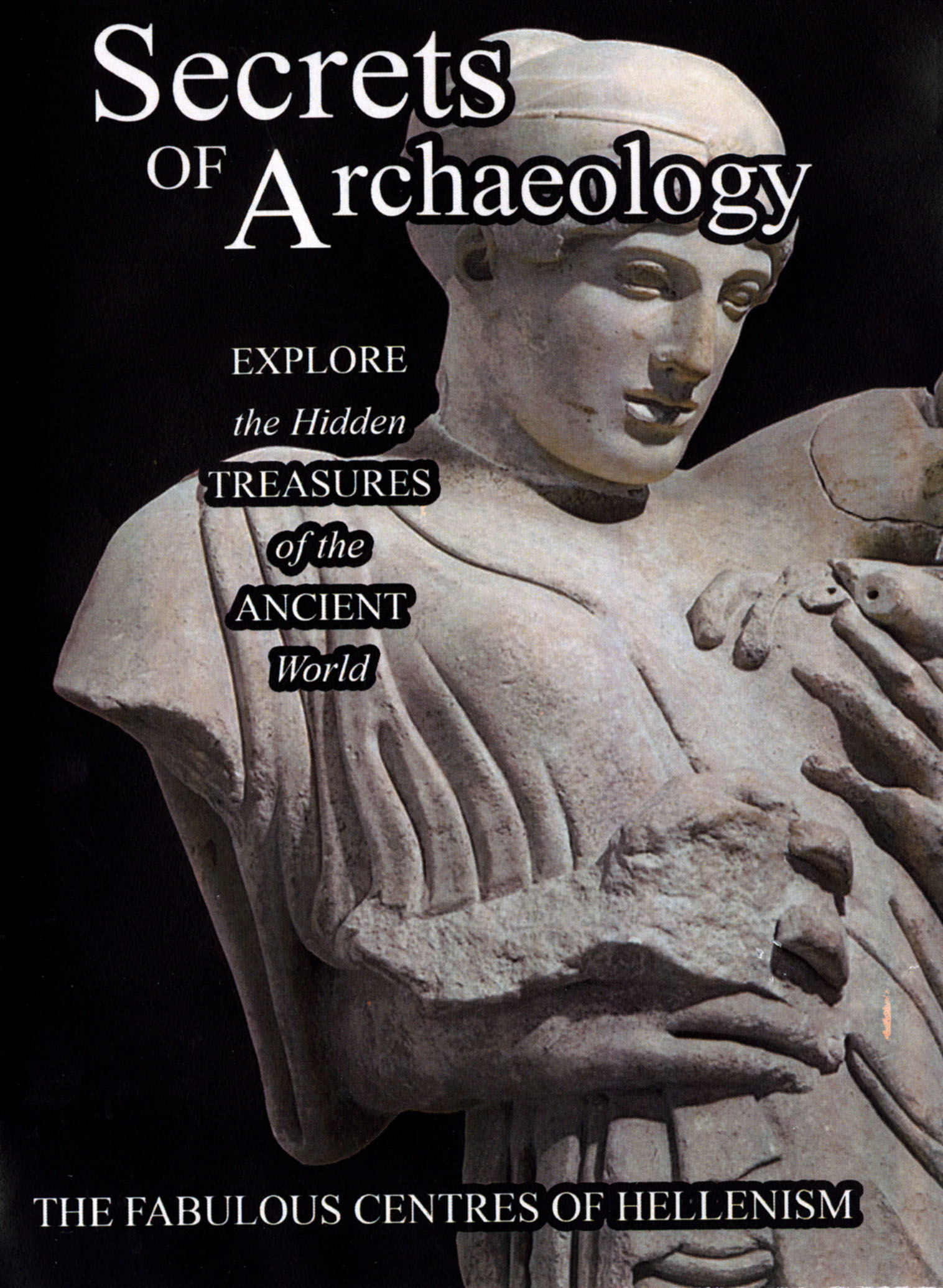 Secrets of Archaeology: The Fabulous Centers of Hellenism
