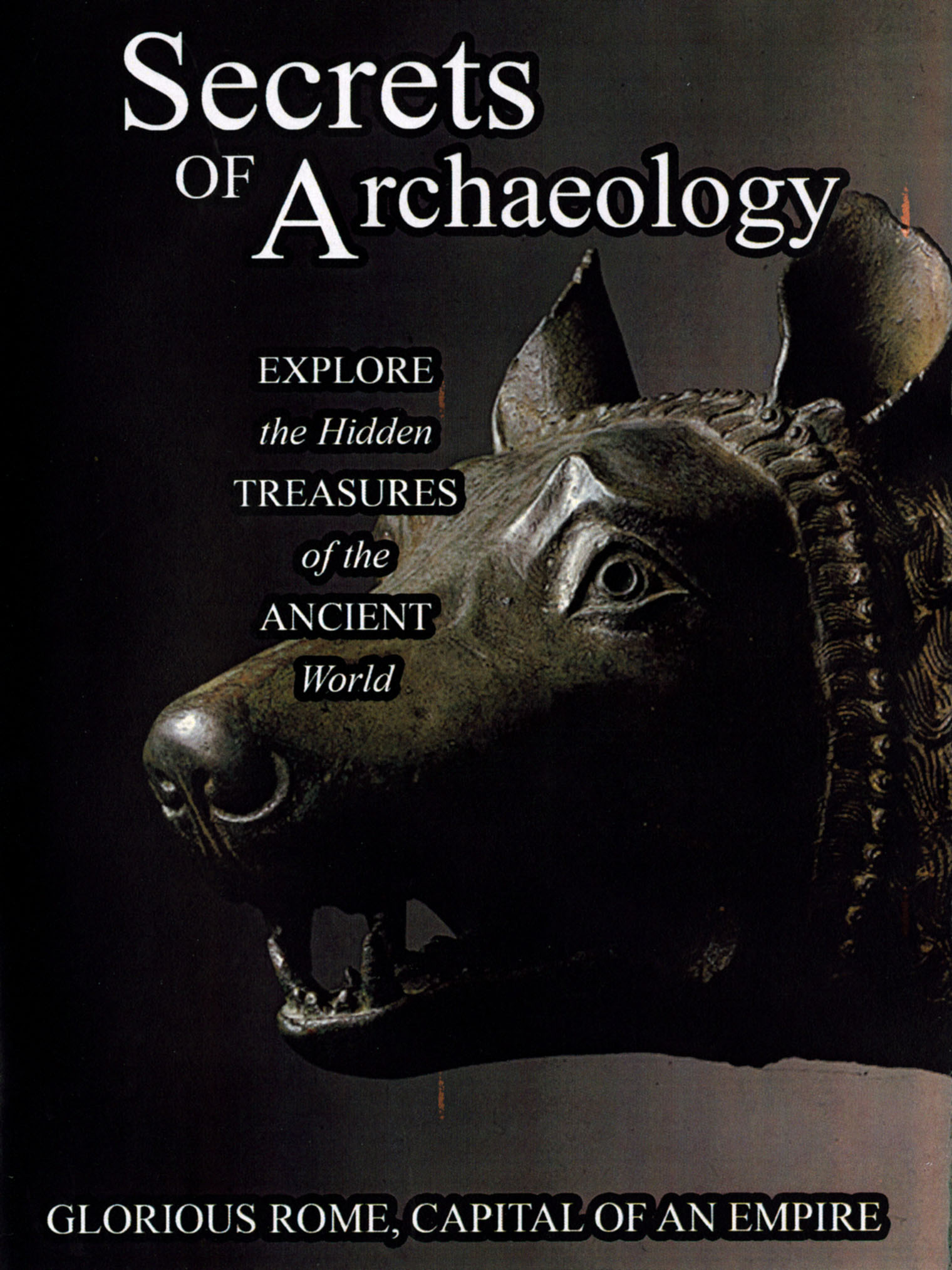 Secrets of Archaeology: Glorious Rome, Capital of an Empire