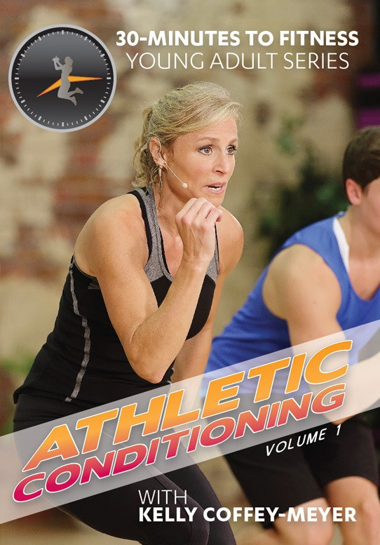 Kelly Coffey-Meyer: 30 Minutes to Fitness - Athletic Conditioning, Vol. 1
