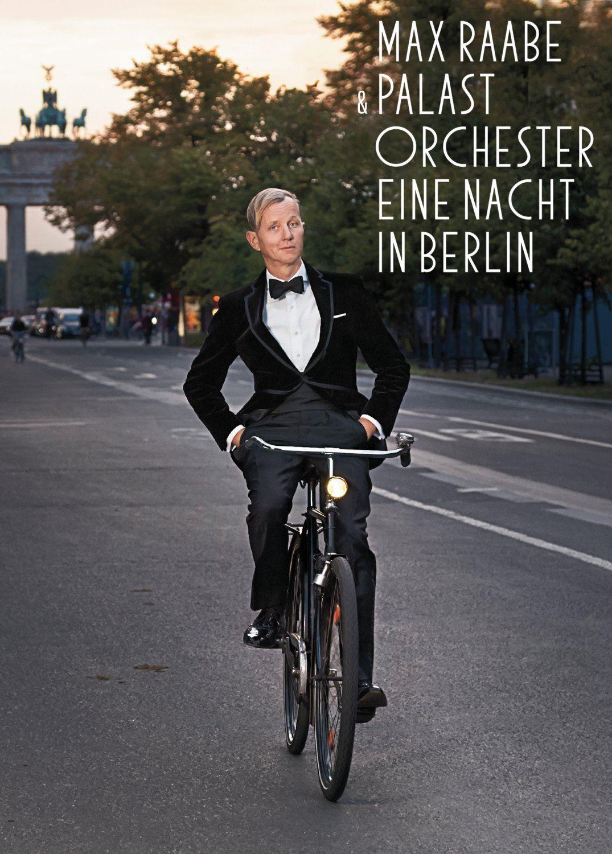 Max Raabe & Palast Orchester: Eine Nacht in Berlin