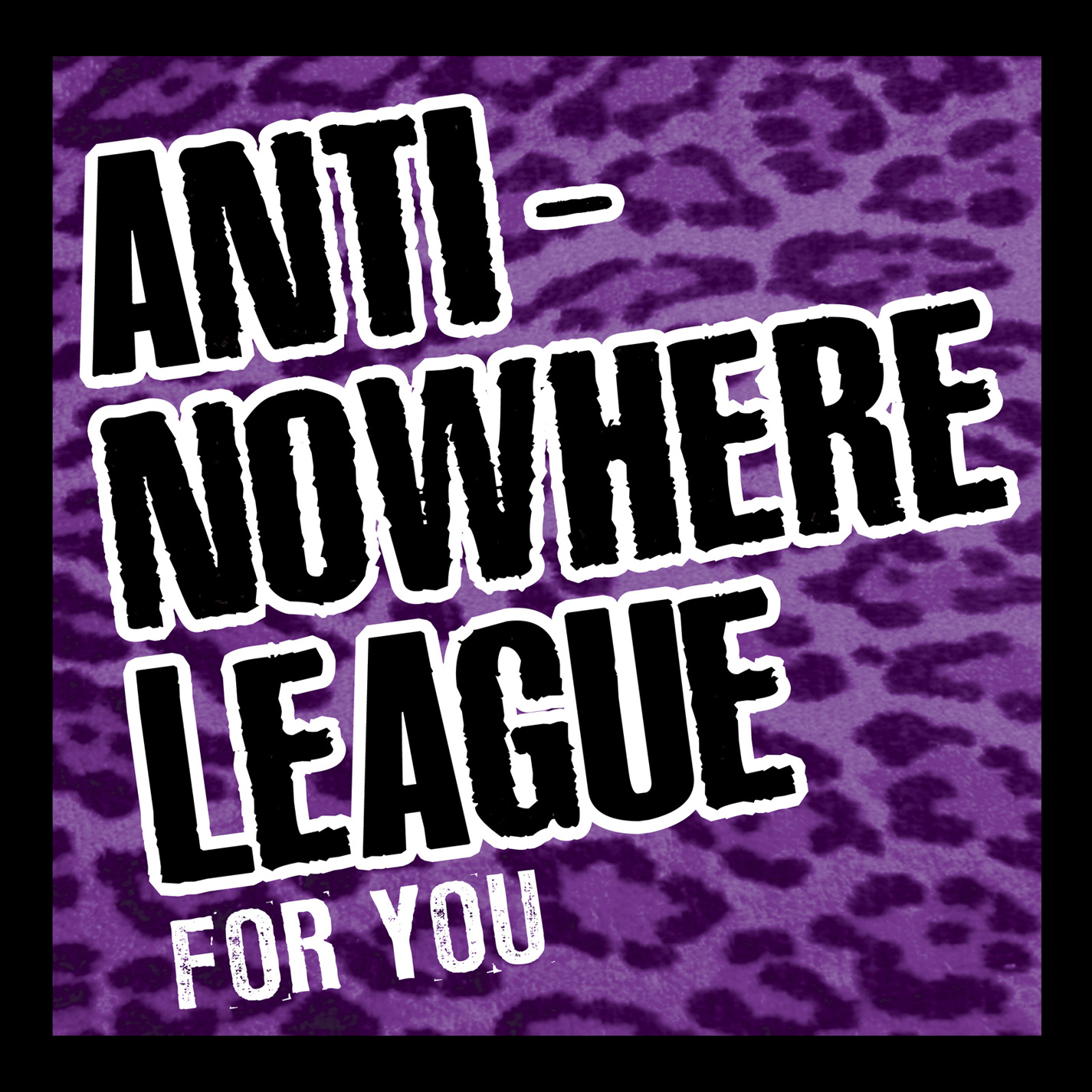 Anti-Nowhere League: For You
