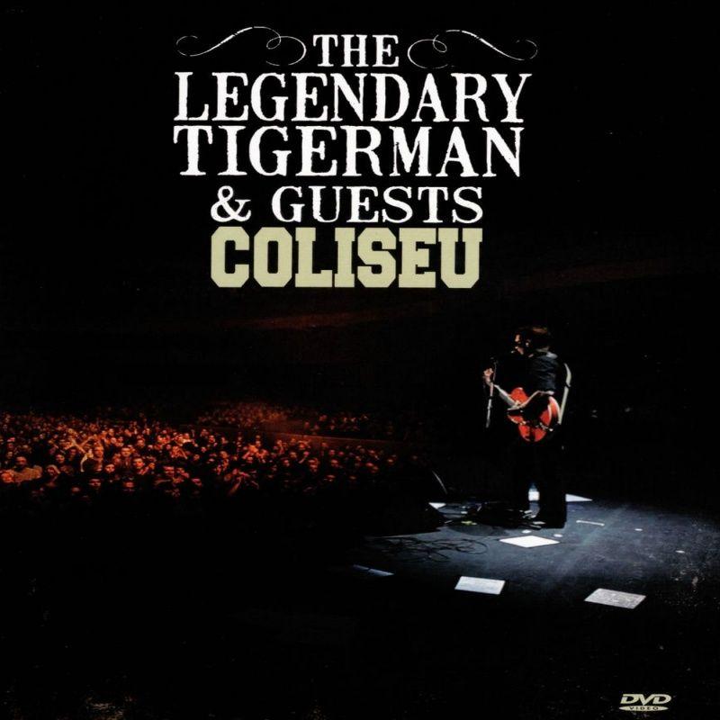 Legendary Tigerman & Guests: Coliseu