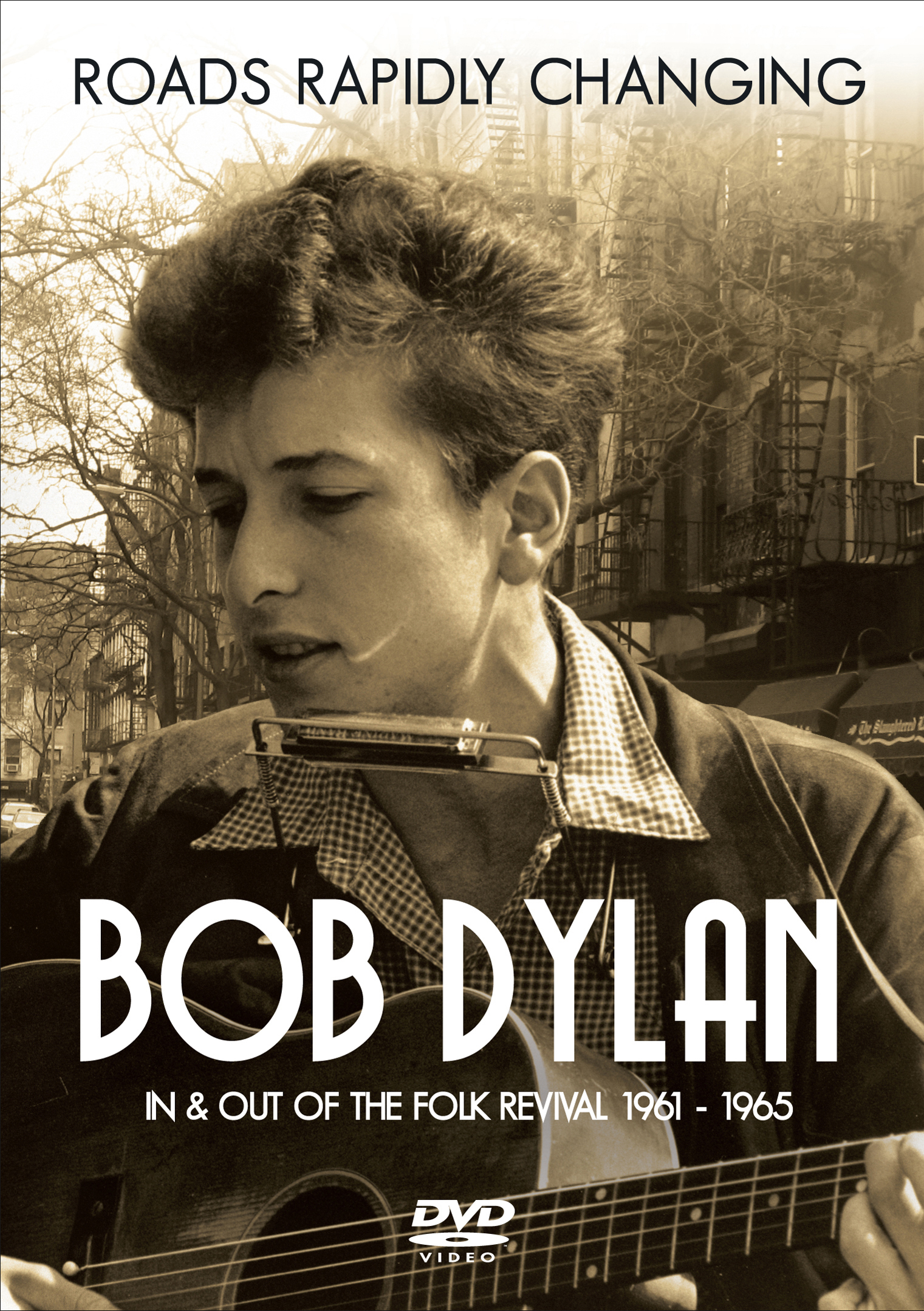 Bob Dylan: Roads Rapidly Changing - In & Out of the Folk Revival 1961-1965