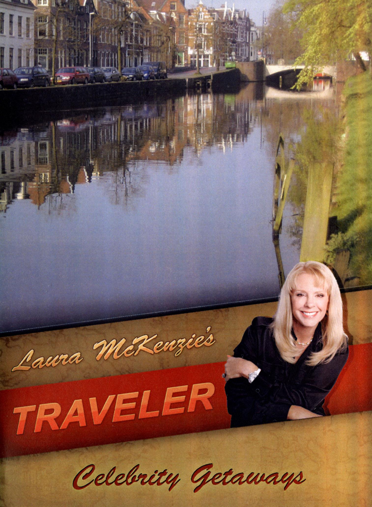 Laura McKenzie's Traveler: Celebrity Getaways