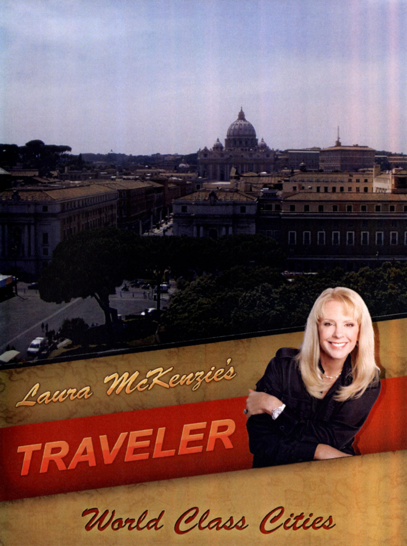Laura McKenzie's Traveler: World Class Cities