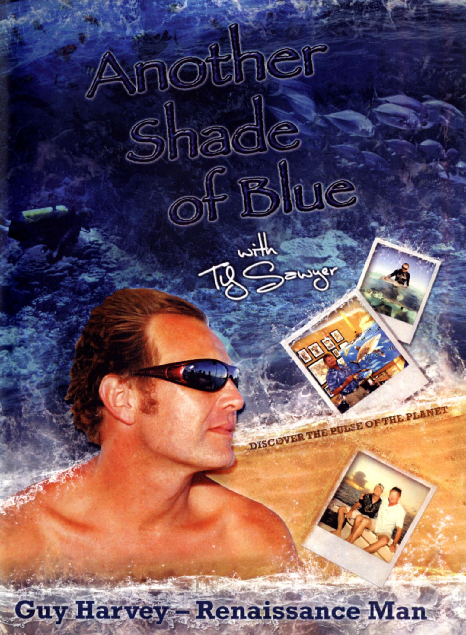 Another Shade of Blue: Guy Harvey - Renaissance Man