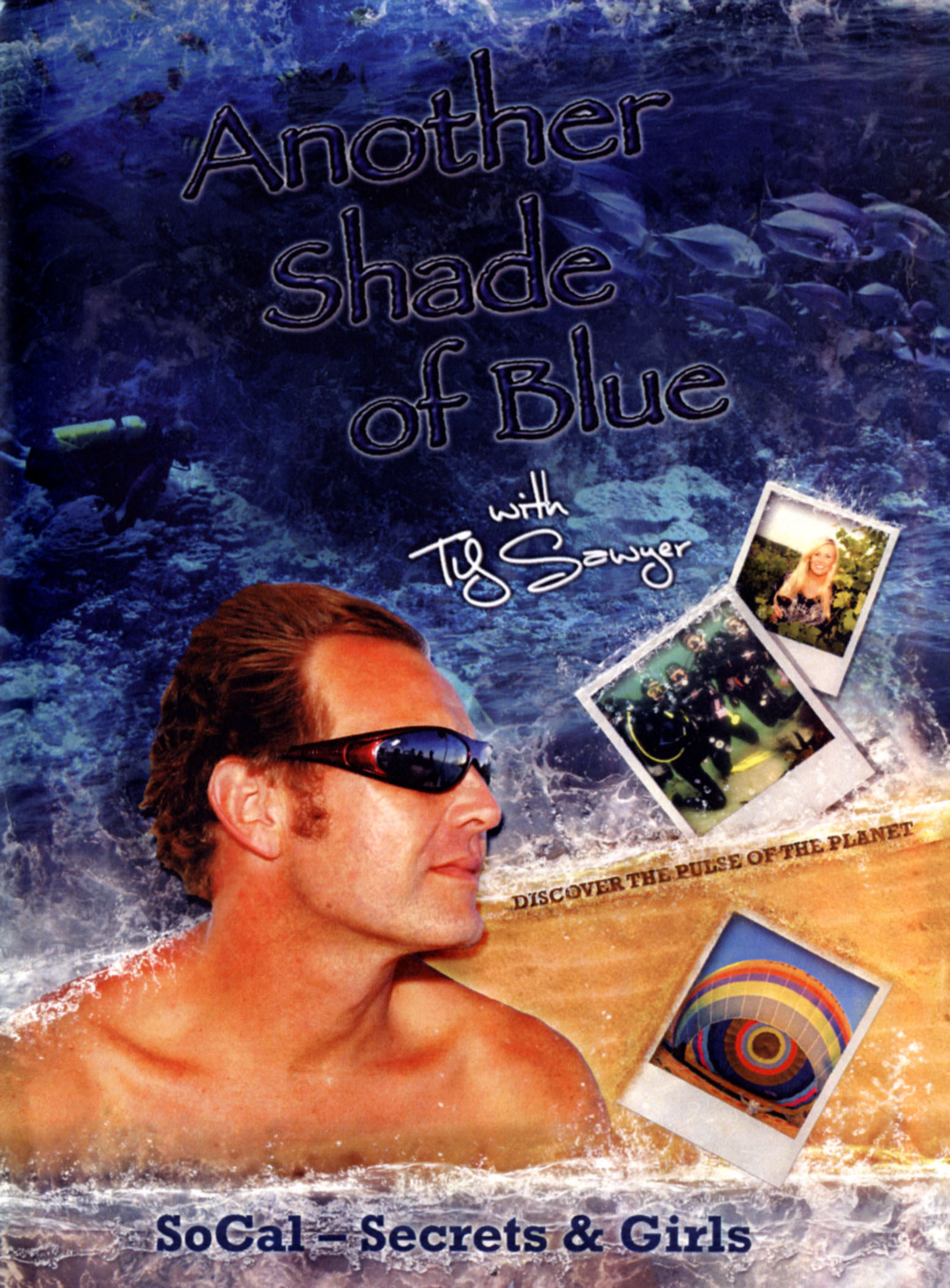 Another Shade of Blue: SoCal - Secrets & Girls