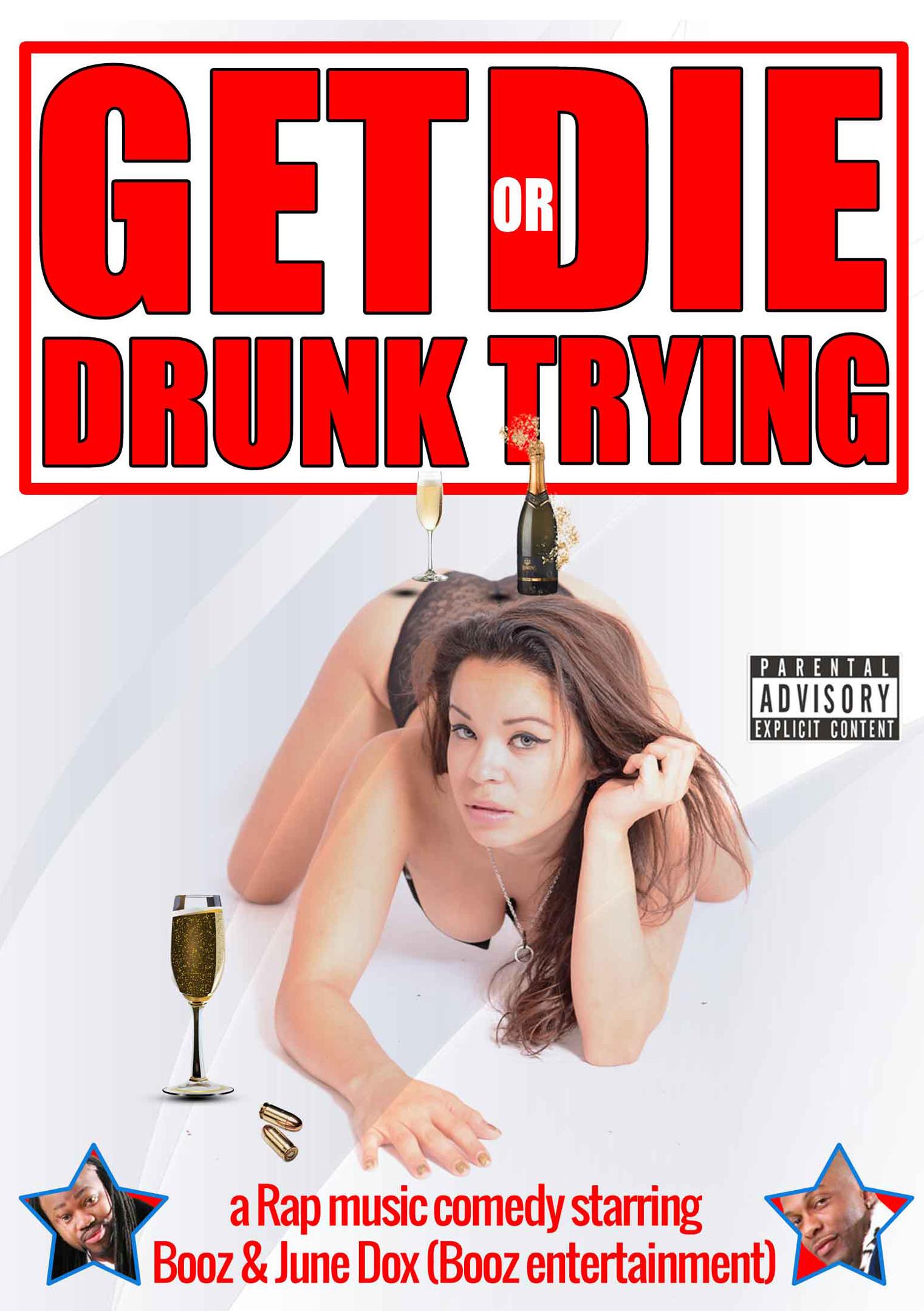Get Drunk or Die Trying