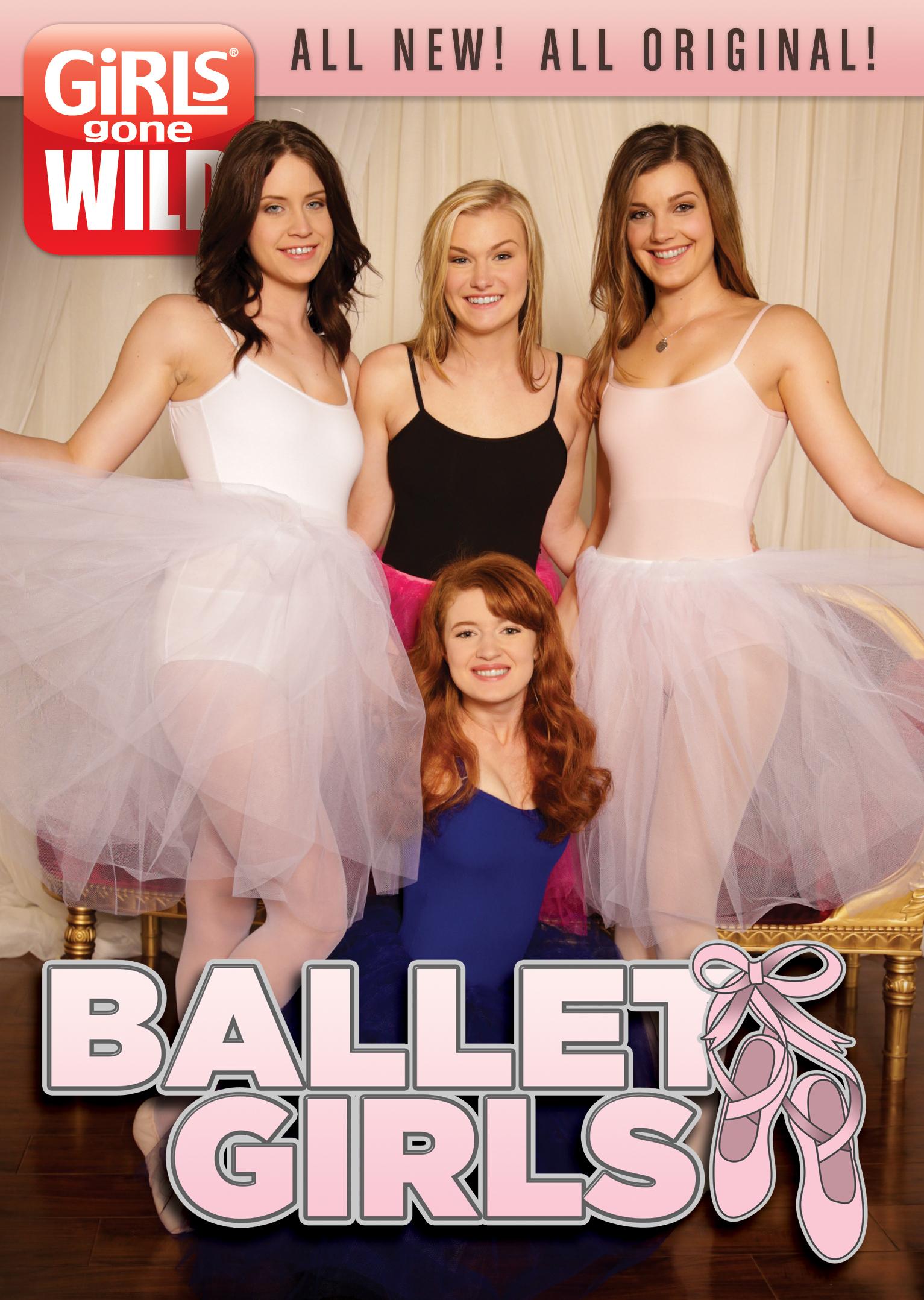 Girls Gone Wild: Ballet Girls