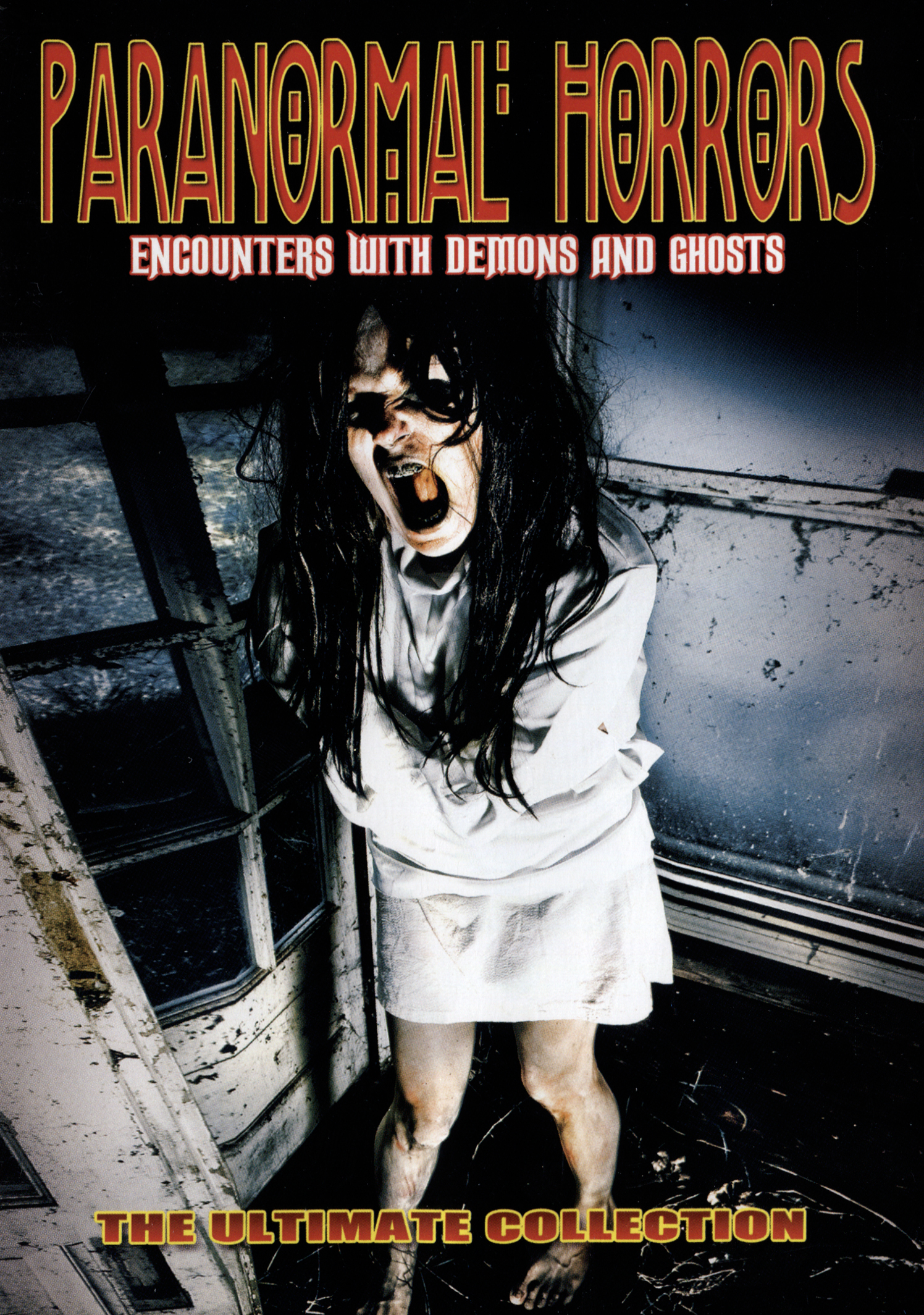 Paranormal Horrors: Encounters with Demons and Ghosts