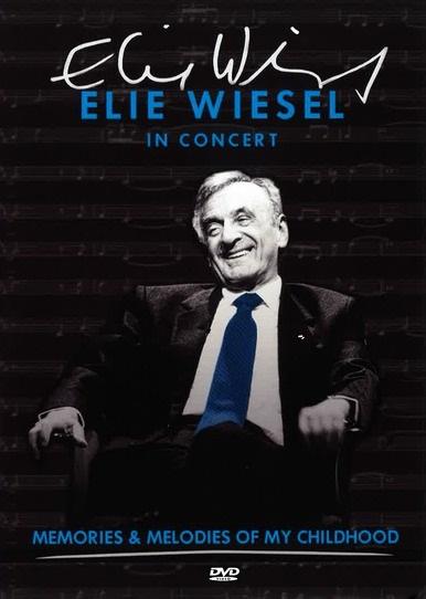 Elie Wiesel: In Concert - Memories & Melodies of My Childhood