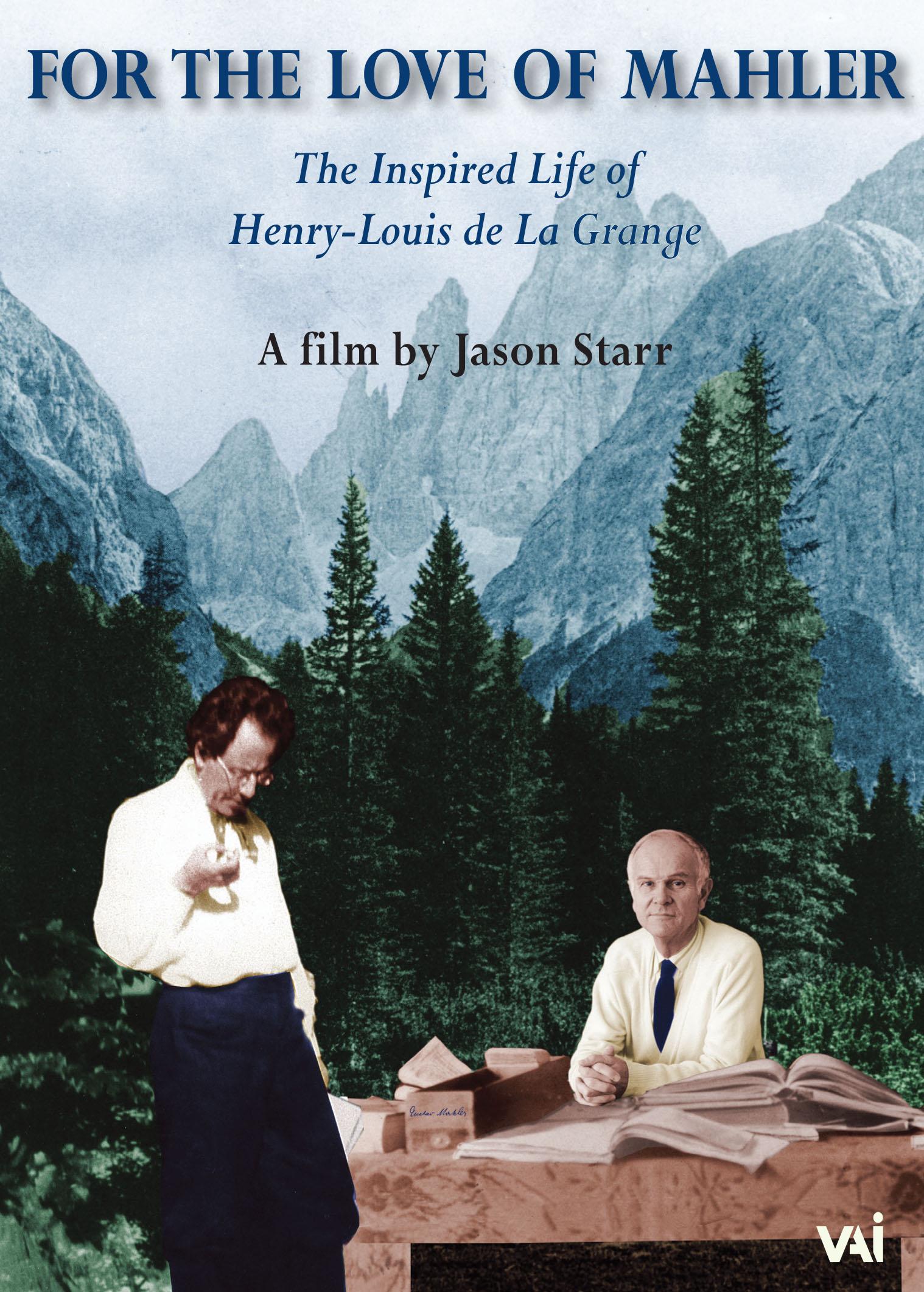 For the Love of Mahler: The Inspired Life of Henry-Louis de La Grange