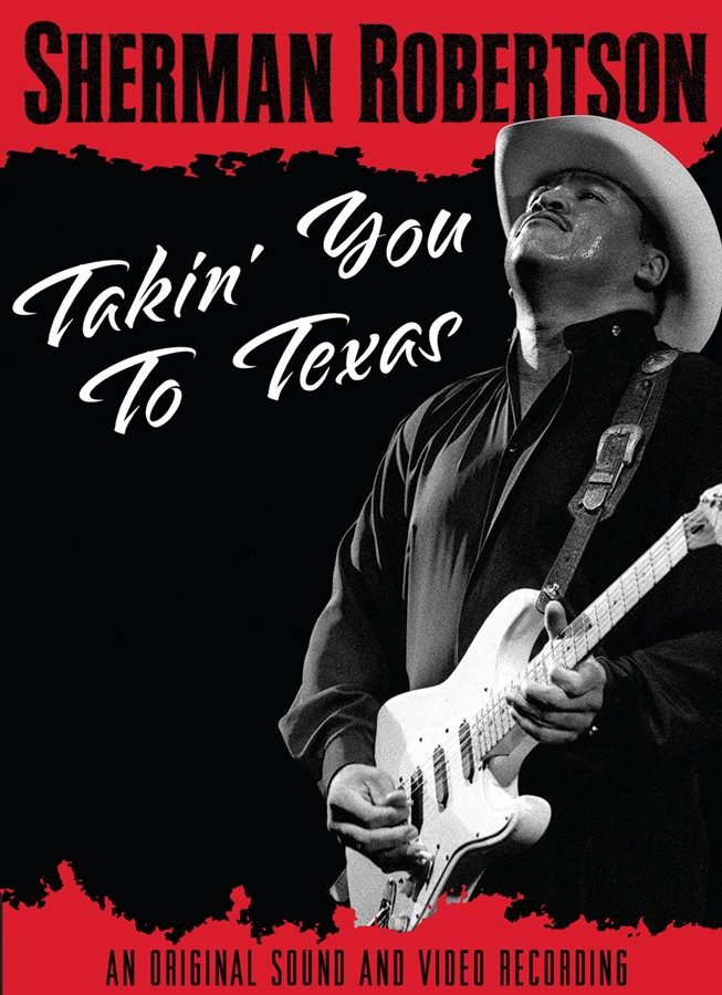 Sherman Robertson: Takin' You to Texas