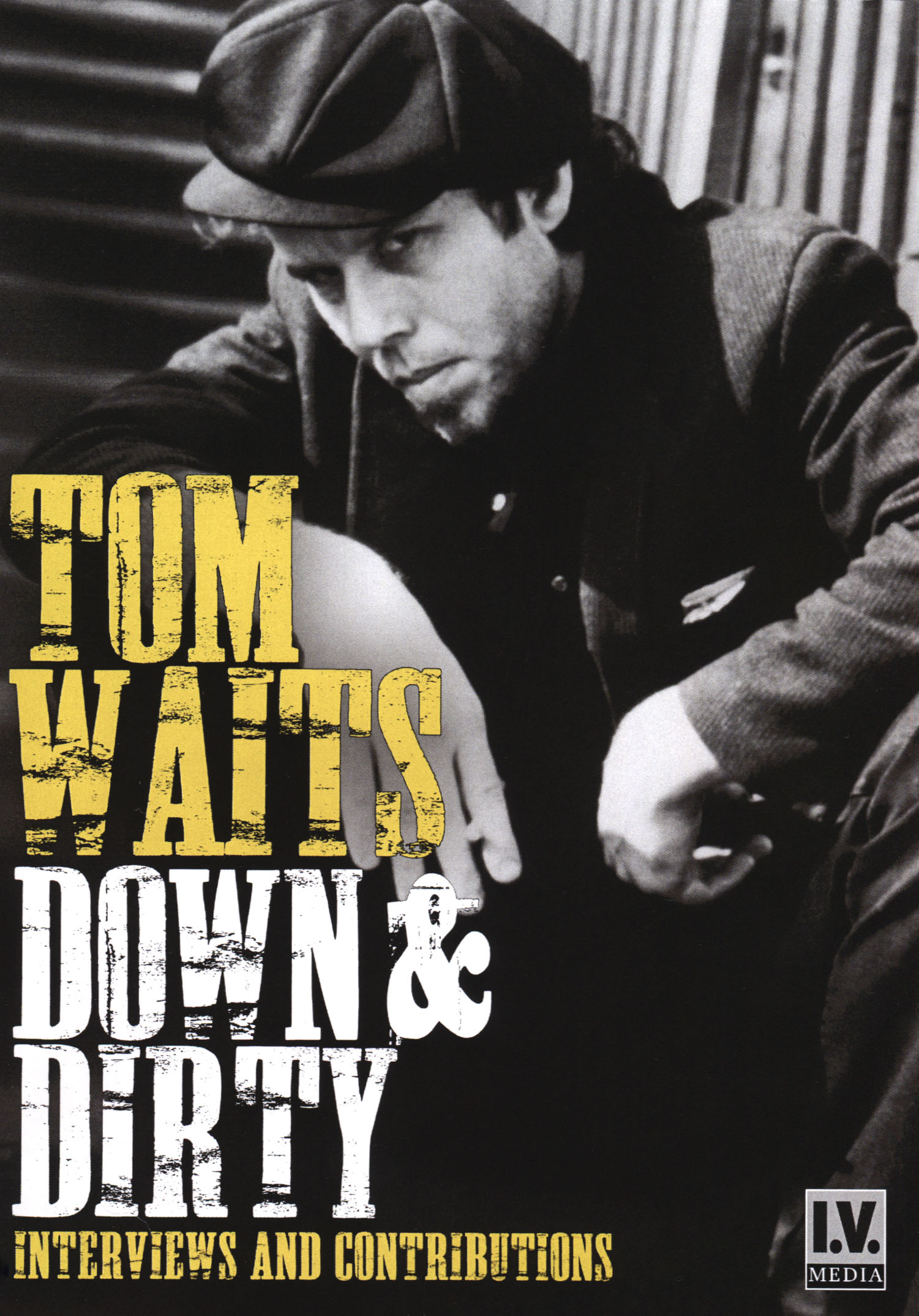 Tom Waits: Down & Dirty - Interviews and Contributions